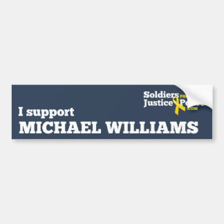 I support Michael Williams bumper sticker