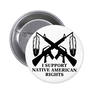 I Support Native American Rights 2 Inch Round Button