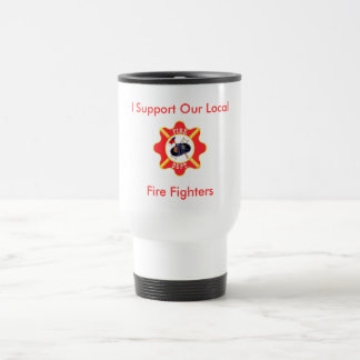 I Support Our Local Fire Fighters 15 Oz Stainless Steel Travel Mug