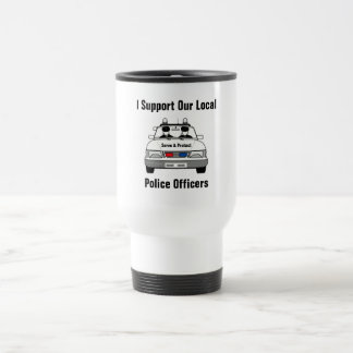 I Support Our Local Police Officers 15 Oz Stainless Steel Travel Mug