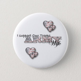 I Support Our Troops/Army Wife-pin 2 Inch Round Button