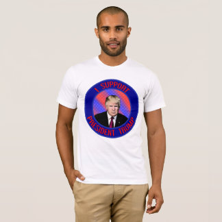 I Support President Trump Shirts