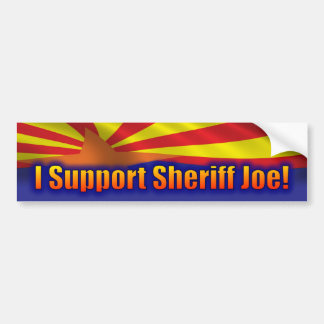 I Support Sheriff Joe - Support Arizona Bumper Sticker