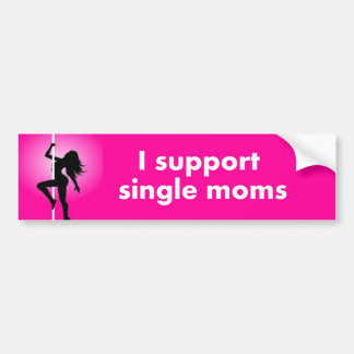 I support single moms bumper sticker