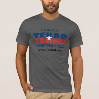 I Support Texas Indpendence T-Shirt