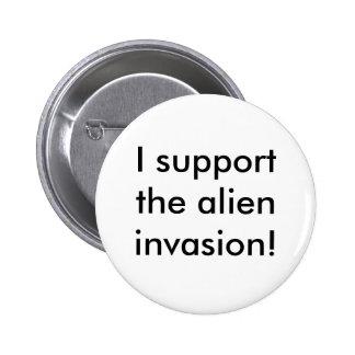 I support the alien invasion! 2 inch round button