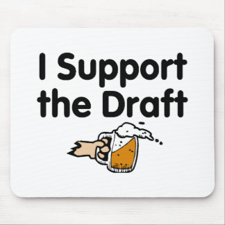 I Support The Draft Beer Mouse Pad