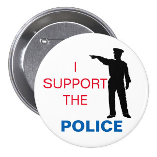I Support The Police 3 Inch Round Button