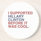 I SUPPORTED HILLARY CLINTON BEFORE IT WAS COOL COASTER