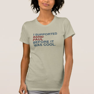 I Supported Rand Paul before it was cool T-Shirt