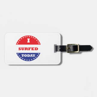 I Surfed Today Luggage Tag