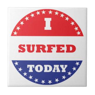 I Surfed Today Tile