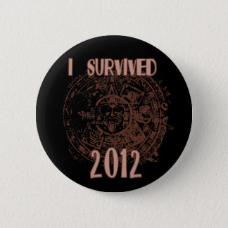 I Survived 2012 Button