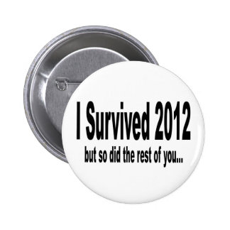 """I Survived 2012"" Buttons."