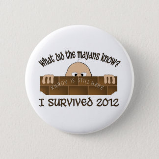 """""""I Survived 2012"""" Buttons. 2 Inch Round Button"""