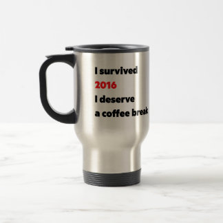 """I survived 2016"" travel mug"