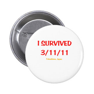I Survived 3/11/11 (March 11, 2011) 2 Inch Round Button