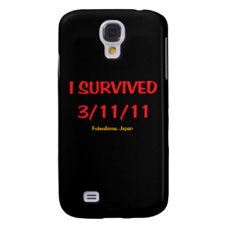I Survived 3 11 11 March 11 2011 Samsung Galaxy S4 Cover