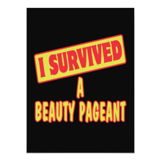 "I SURVIVED A BEAUTY PAGEANT 6.5"" X 8.75"" INVITATION CARD"