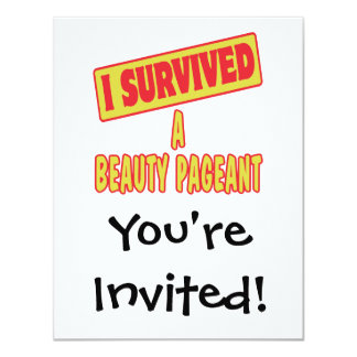 "I SURVIVED A BEAUTY PAGEANT 4.25"" X 5.5"" INVITATION CARD"