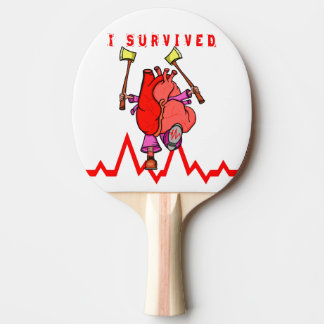 I survived a heart attack ping pong paddle