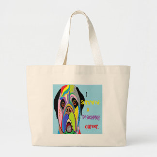 I Survived a Teaching Career Large Tote Bag