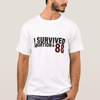 I Survived Abortion '88 T-Shirt