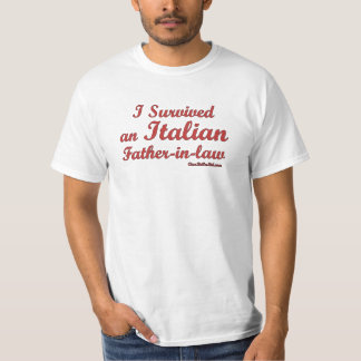 I Survived An Italian Father-In-Law T-Shirt