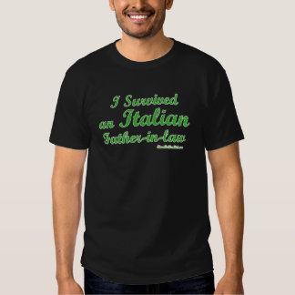 I Survived An Italian Father In Law Tshirt