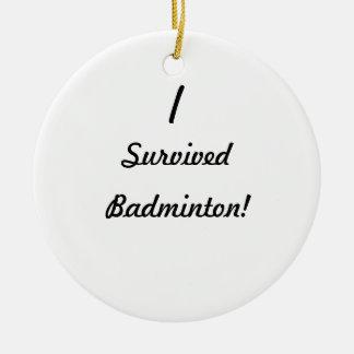 I survived badminton! ceramic ornament