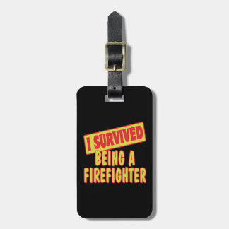 I SURVIVED BEING A FIREFIGHTER LUGGAGE TAG