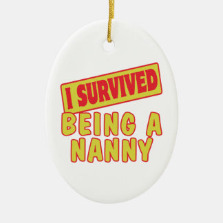 I SURVIVED BEING A NANNY CERAMIC OVAL ORNAMENT