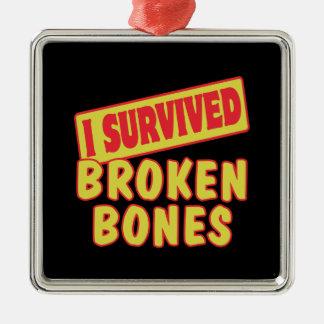 I SURVIVED BROKEN BONES METAL ORNAMENT