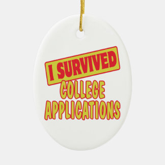 I SURVIVED COLLEGE APPLICATIONS CERAMIC OVAL ORNAMENT