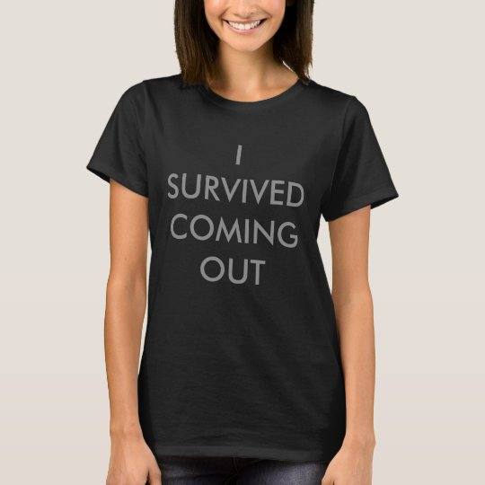 I Survived Coming Out Women's LGBT T Shirt