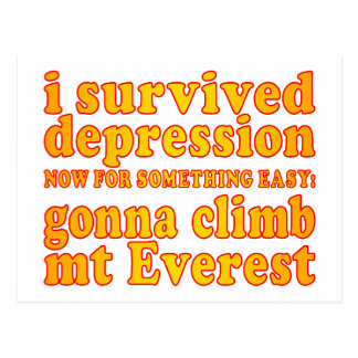 I Survived Depression - Now Gonna Climb Mt Everest Postcard