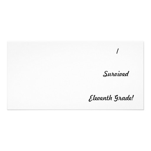 I survived Eleventh Grade! Photo Greeting Card