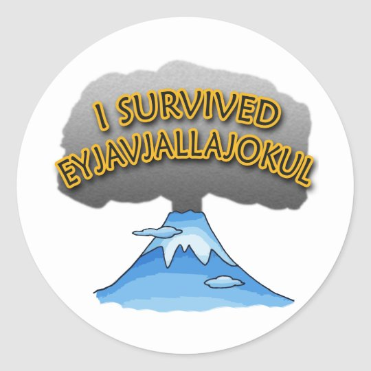 I Survived Eyjafjallajokull Volcano Tshirt Classic Round Sticker
