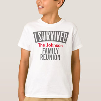 I Survived - Family Reunion - Personalize it T-Shirt