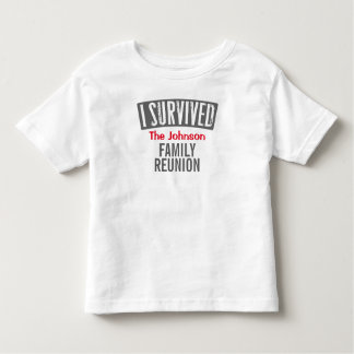 I Survived - Family Reunion - Personalize it Toddler T-shirt