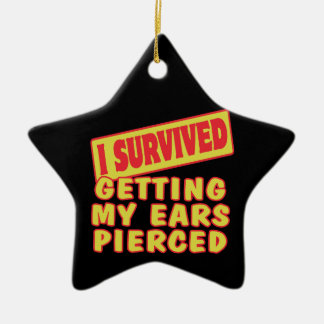 I SURVIVED GETTING EARS PIERCED CERAMIC ORNAMENT