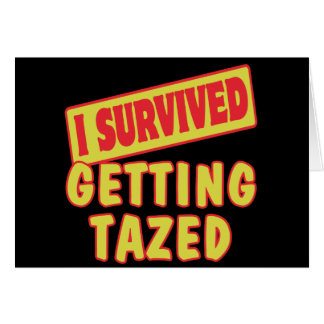 I SURVIVED GETTING TAZED GREETING CARD