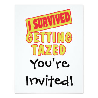 """I SURVIVED GETTING TAZED 4.25"""" X 5.5"""" INVITATION CARD"""
