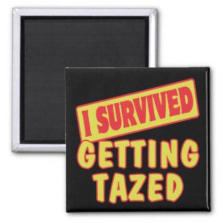 I SURVIVED GETTING TAZED FRIDGE MAGNET