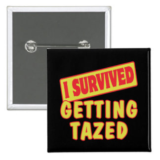 I SURVIVED GETTING TAZED PINS