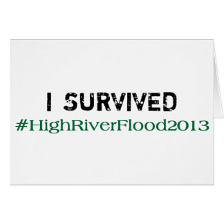 I Survived #HighRiverFlood 2013 Card