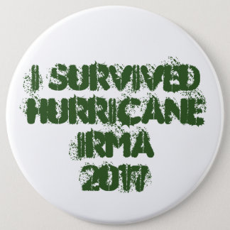 I Survived Hurricane Irma 2017 6 Inch Round Button