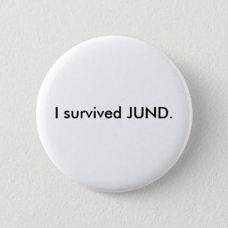 I survived JUND. 2 Inch Round Button