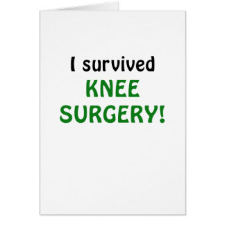I Survived Knee Surgery Card