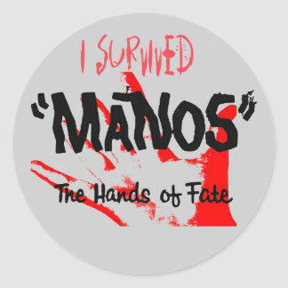 I Survived Manos the Hands of Fate Round Sticker